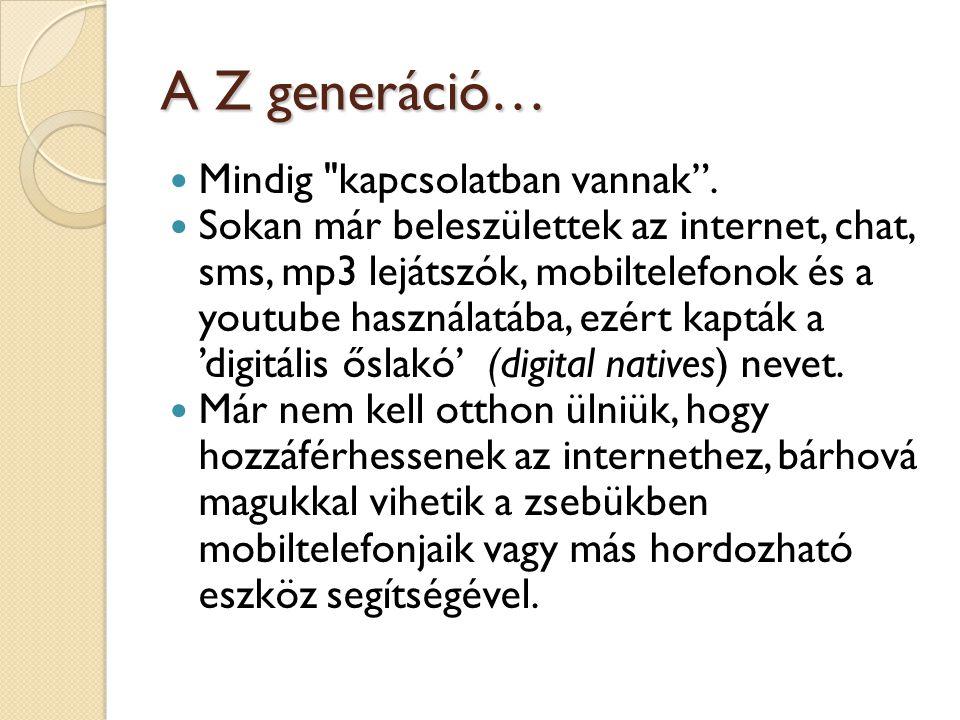 A Z generáció… Mindig kapcsolatban vannak .