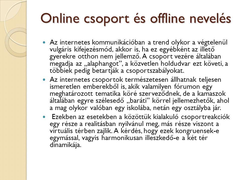 Online csoport és offline nevelés