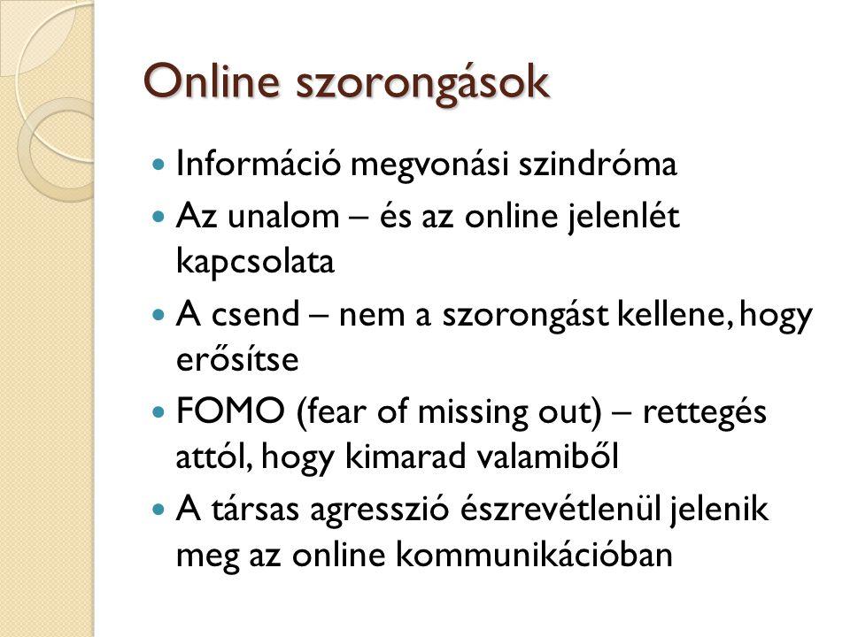Online szorongások Információ megvonási szindróma