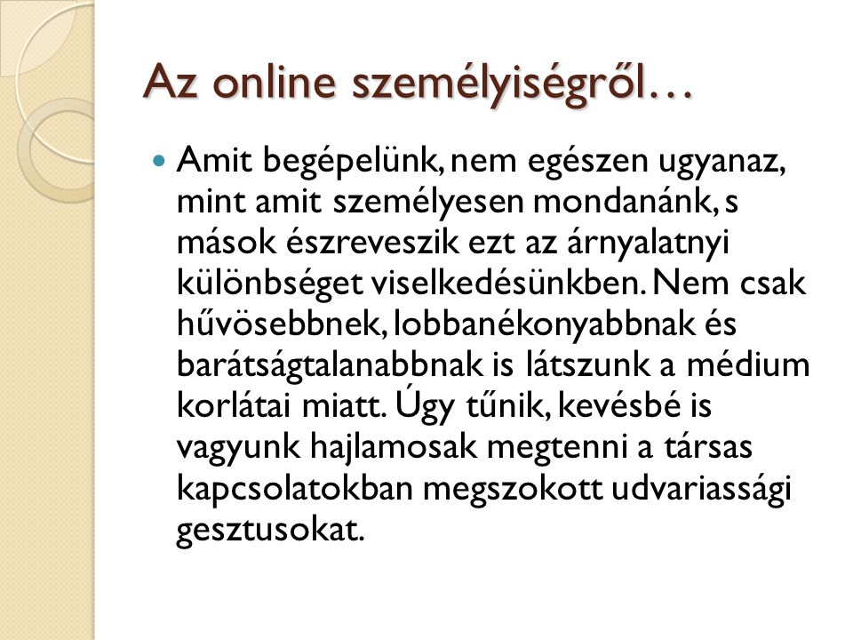 Az online személyiségről…