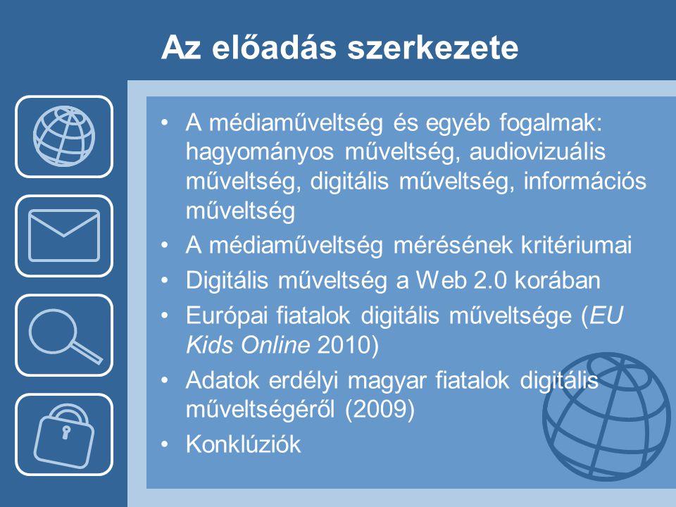 Az előadás szerkezete A médiaműveltség és egyéb fogalmak: hagyományos műveltség, audiovizuális műveltség, digitális műveltség, információs műveltség.