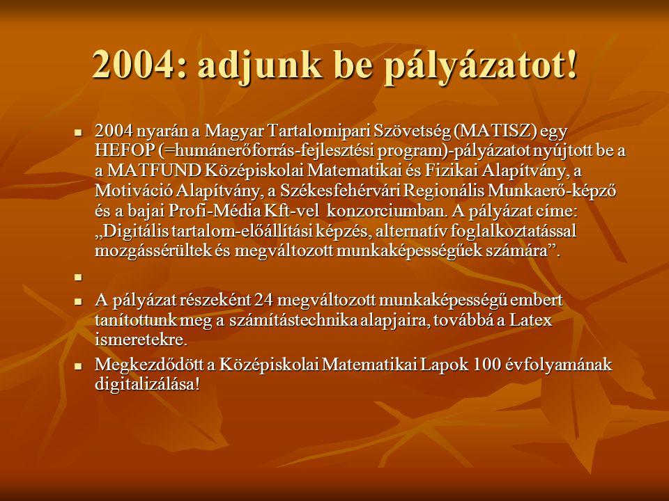 2004: adjunk be pályázatot!