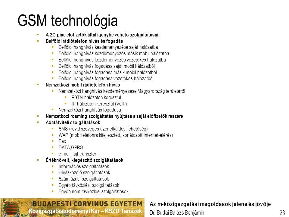 GSM technológia Az m-közigazgatási megoldások jelene és jövője