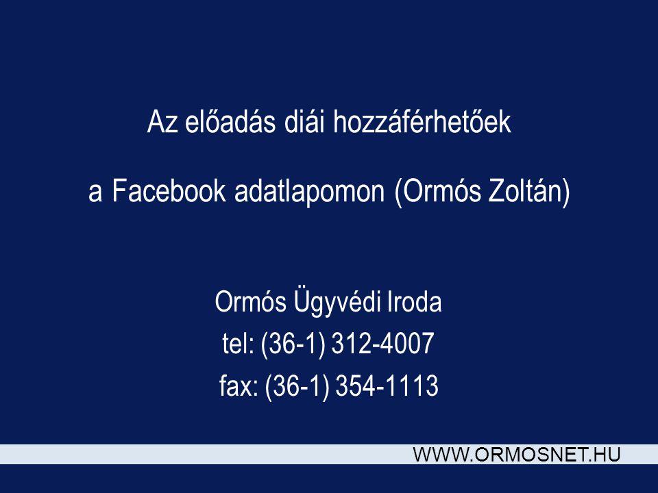 Az előadás diái hozzáférhetőek a Facebook adatlapomon (Ormós Zoltán)