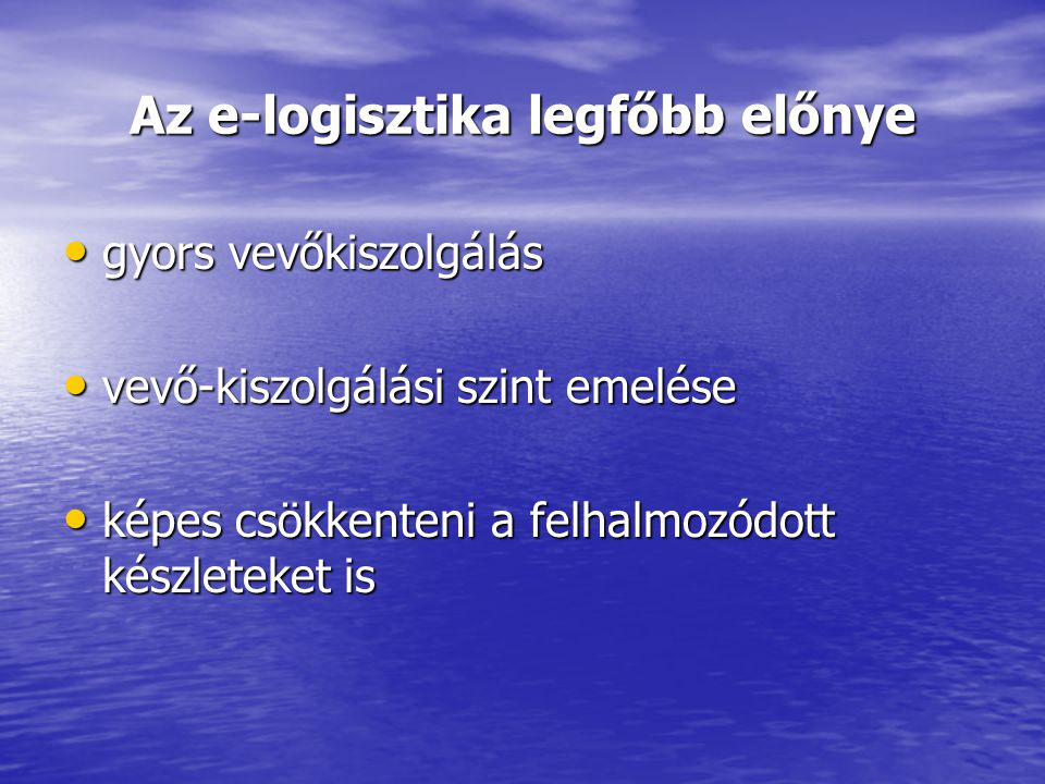 Az e-logisztika legfőbb előnye