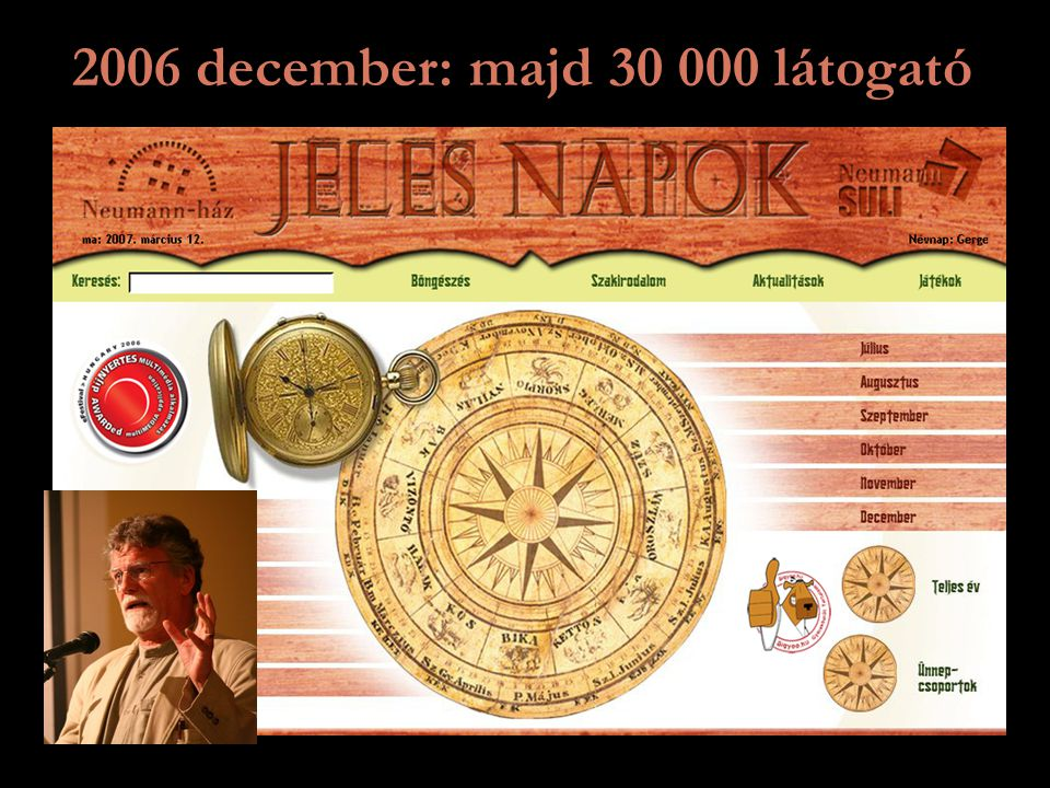 2006 december: majd 30 000 látogató
