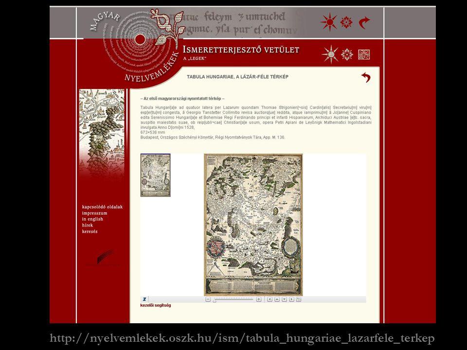 http://nyelvemlekek.oszk.hu/ism/tabula_hungariae_lazarfele_terkep