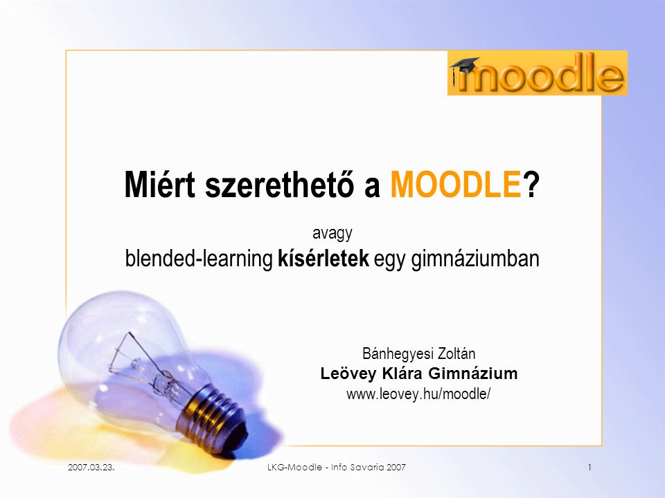 Bánhegyesi Zoltán Leövey Klára Gimnázium www.leovey.hu/moodle/