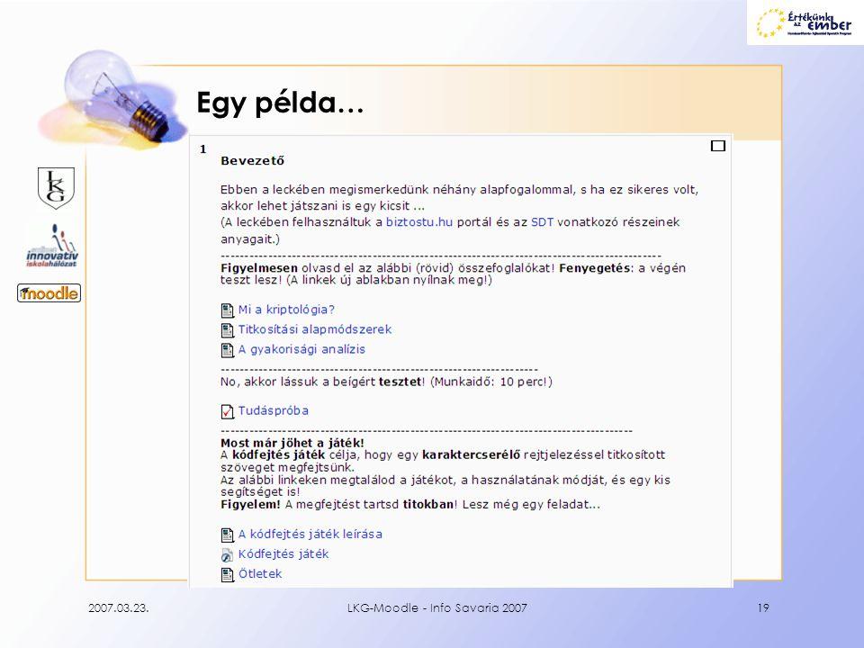 Egy példa… 2007.03.23. LKG-Moodle - Info Savaria 2007