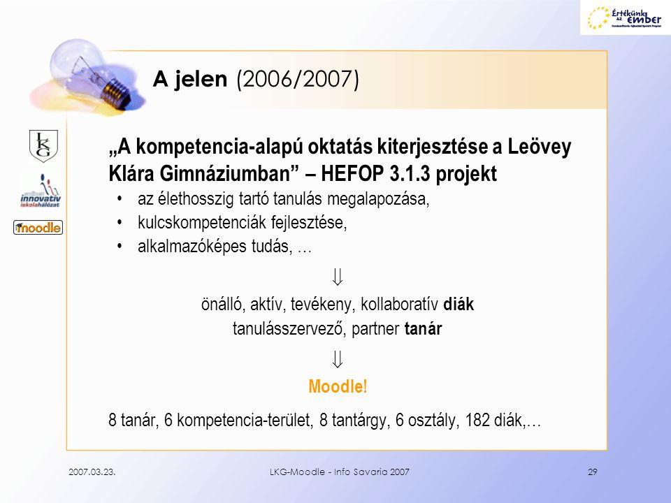 """A jelen (2006/2007) """"A kompetencia-alapú oktatás kiterjesztése a Leövey Klára Gimnáziumban – HEFOP 3.1.3 projekt."""