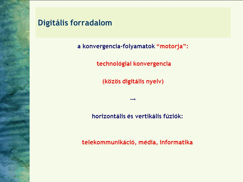 Digitális forradalom a konvergencia-folyamatok motorja :