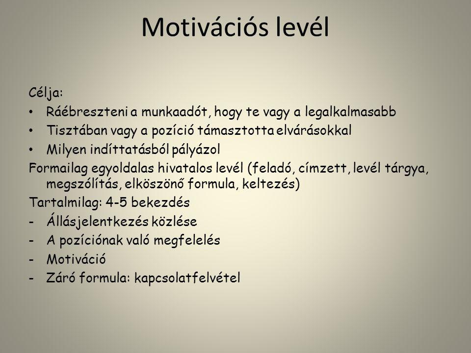 Motivációs levél Célja: