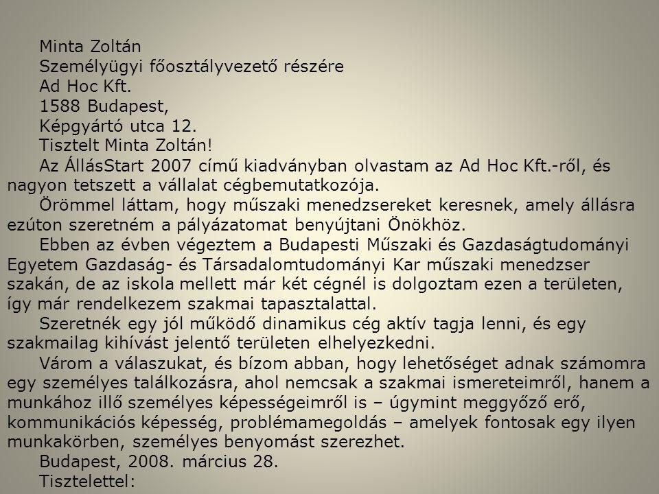 Minta Zoltán Személyügyi főosztályvezető részére. Ad Hoc Kft. 1588 Budapest, Képgyártó utca 12. Tisztelt Minta Zoltán!
