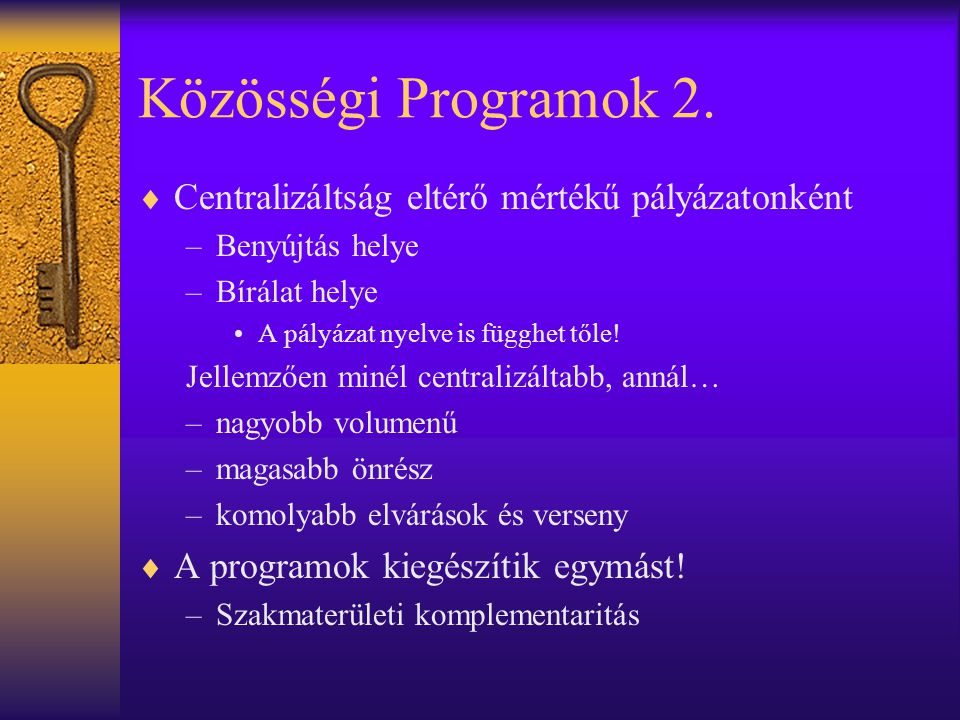 Közösségi Programok 2. Centralizáltság eltérő mértékű pályázatonként