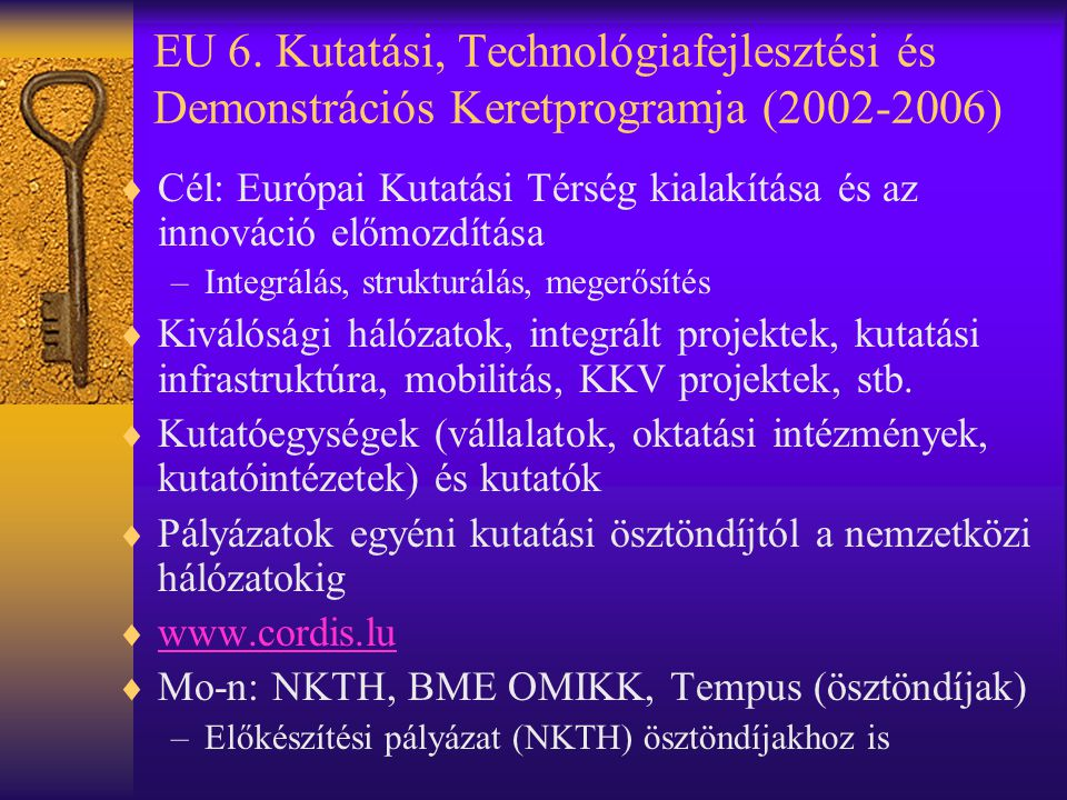 EU 6. Kutatási, Technológiafejlesztési és Demonstrációs Keretprogramja (2002-2006)