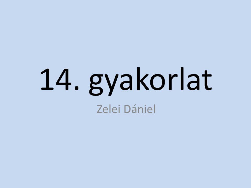 14. gyakorlat Zelei Dániel