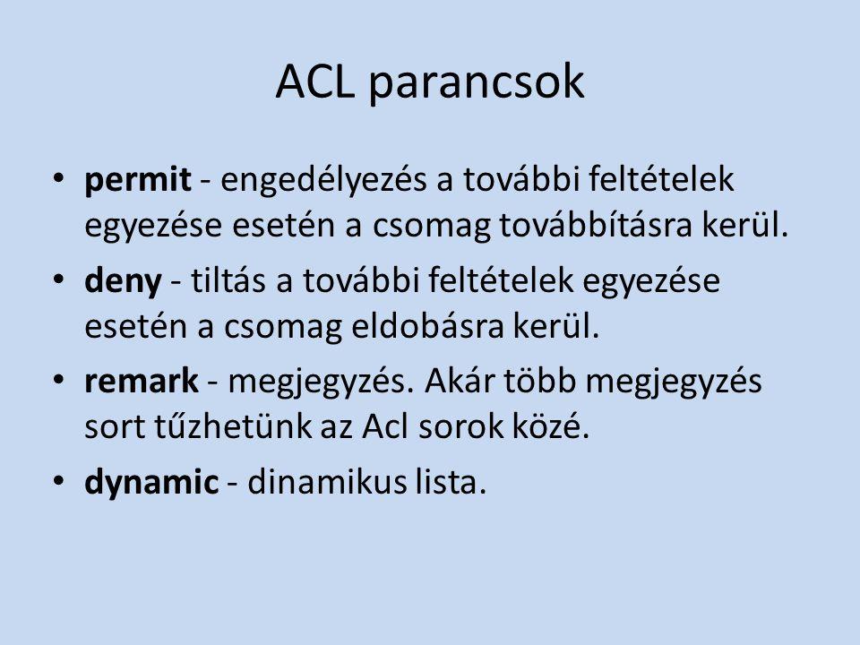 ACL parancsok permit - engedélyezés a további feltételek egyezése esetén a csomag továbbításra kerül.