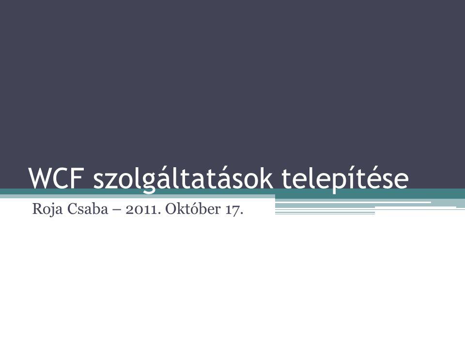 WCF szolgáltatások telepítése