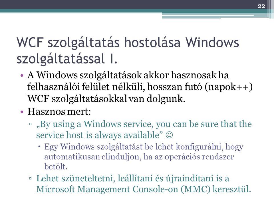 WCF szolgáltatás hostolása Windows szolgáltatással I.