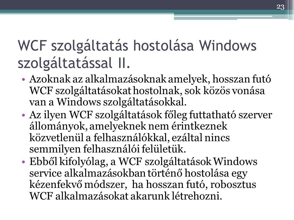 WCF szolgáltatás hostolása Windows szolgáltatással II.