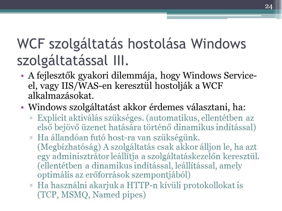 WCF szolgáltatás hostolása Windows szolgáltatással III.