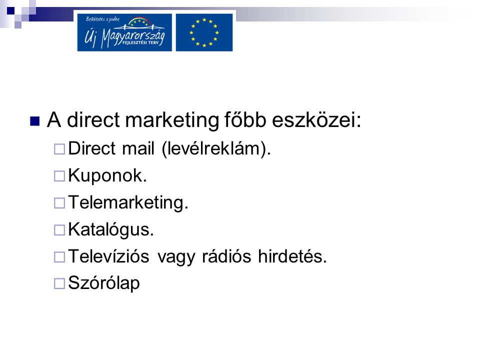 A direct marketing főbb eszközei:
