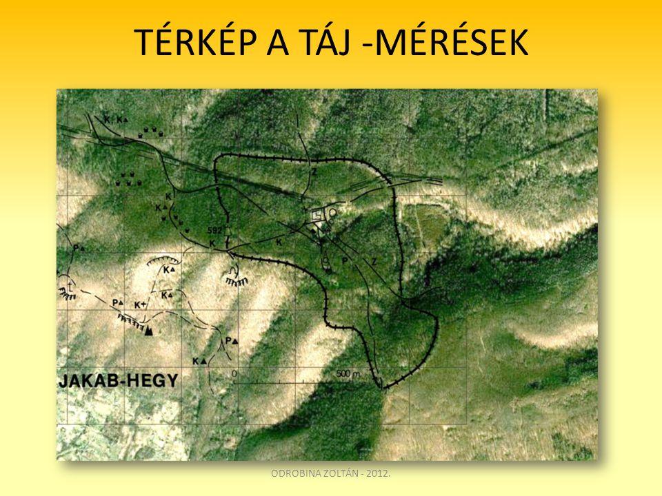 TÉRKÉP A TÁJ -MÉRÉSEK ODROBINA ZOLTÁN - 2012.