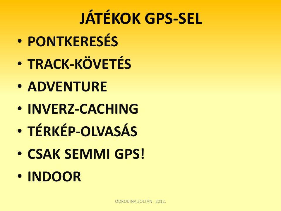 JÁTÉKOK GPS-SEL PONTKERESÉS TRACK-KÖVETÉS ADVENTURE INVERZ-CACHING