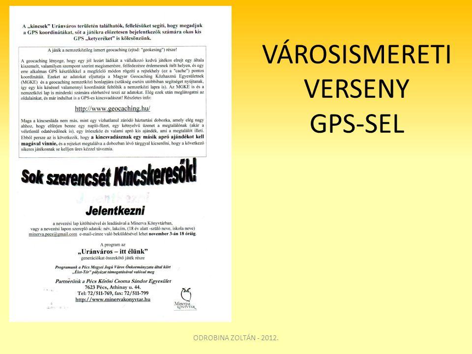VÁROSISMERETI VERSENY GPS-SEL