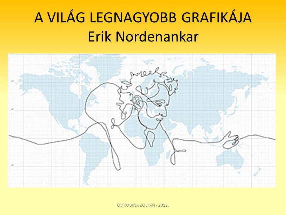 A VILÁG LEGNAGYOBB GRAFIKÁJA Erik Nordenankar