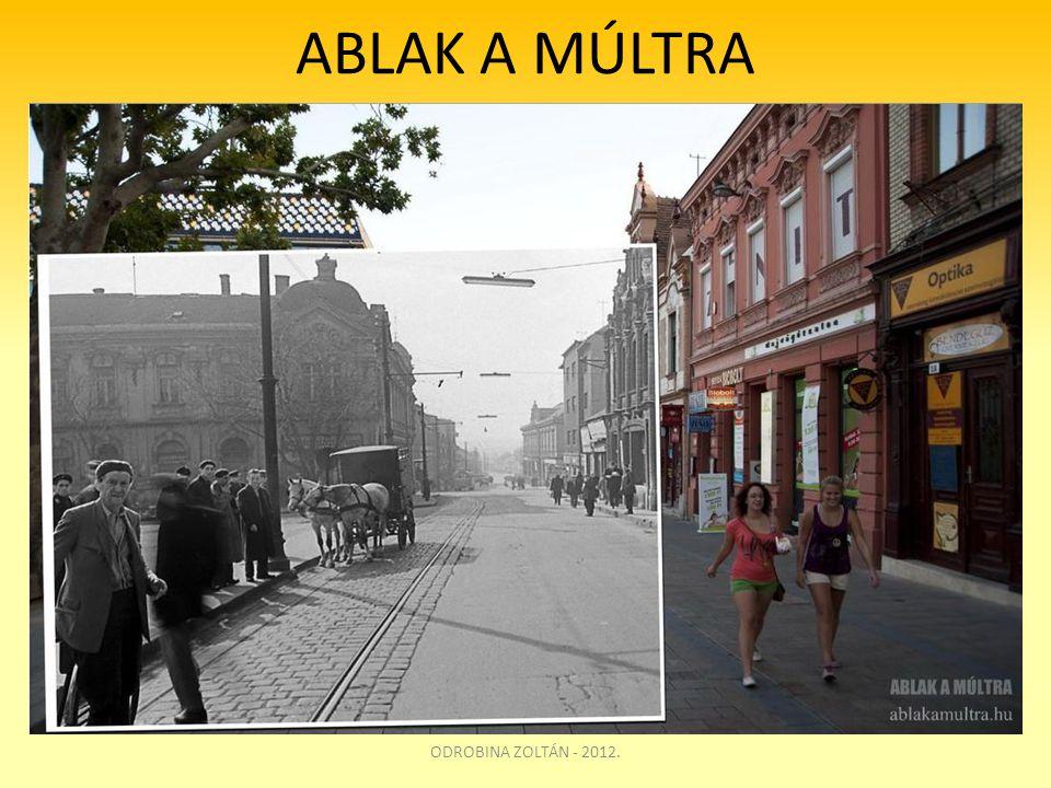 ABLAK A MÚLTRA ODROBINA ZOLTÁN - 2012.