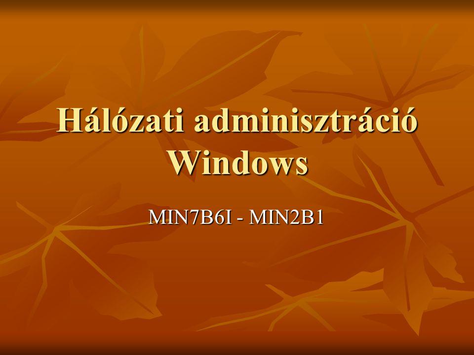 Hálózati adminisztráció Windows