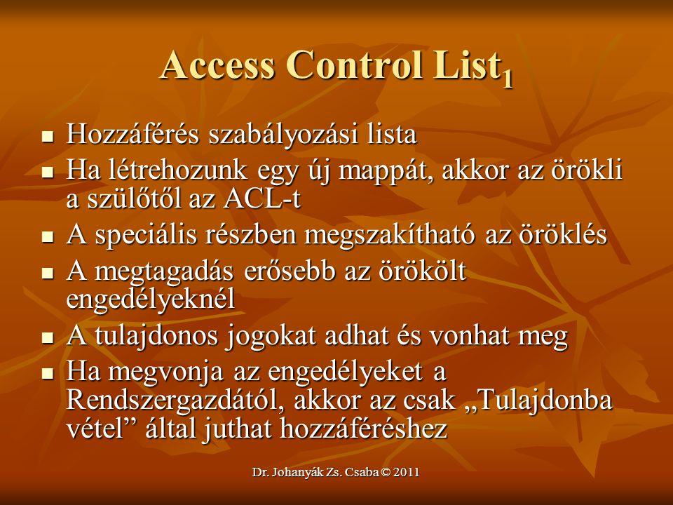 Access Control List1 Hozzáférés szabályozási lista