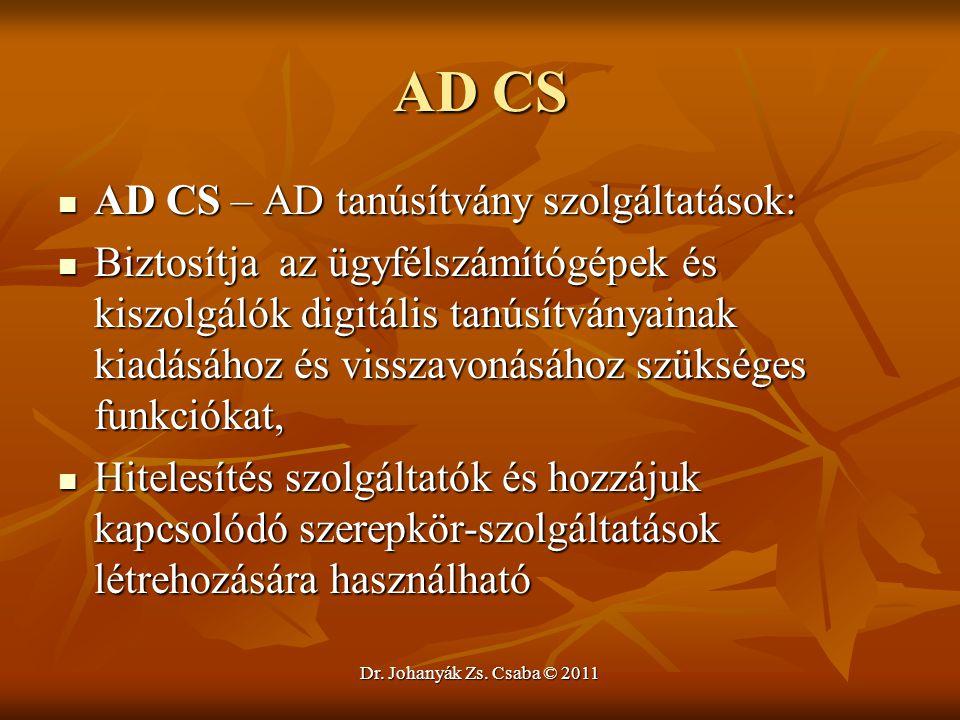 AD CS AD CS – AD tanúsítvány szolgáltatások: