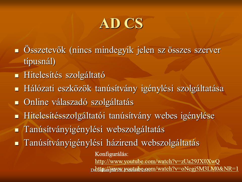 AD CS Összetevők (nincs mindegyik jelen sz összes szerver típusnál)