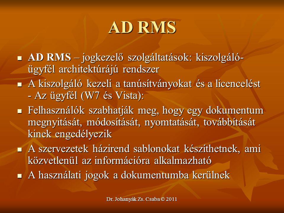 AD RMS AD RMS – jogkezelő szolgáltatások: kiszolgáló-ügyfél architektúrájú rendszer.