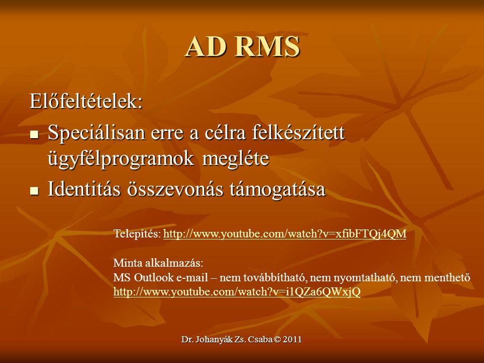 AD RMS Előfeltételek: Speciálisan erre a célra felkészített ügyfélprogramok megléte. Identitás összevonás támogatása.