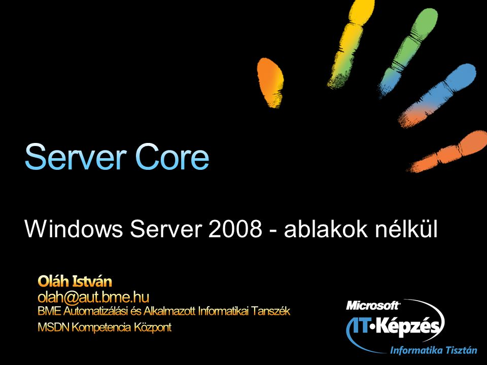 Windows Server 2008 - ablakok nélkül