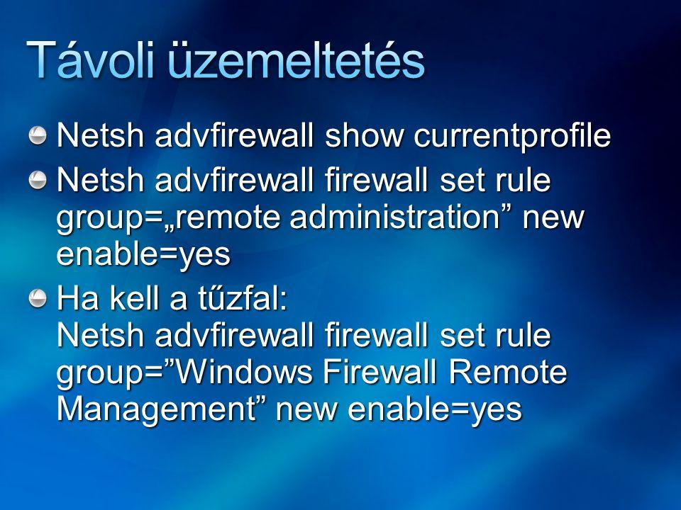 Távoli üzemeltetés Netsh advfirewall show currentprofile