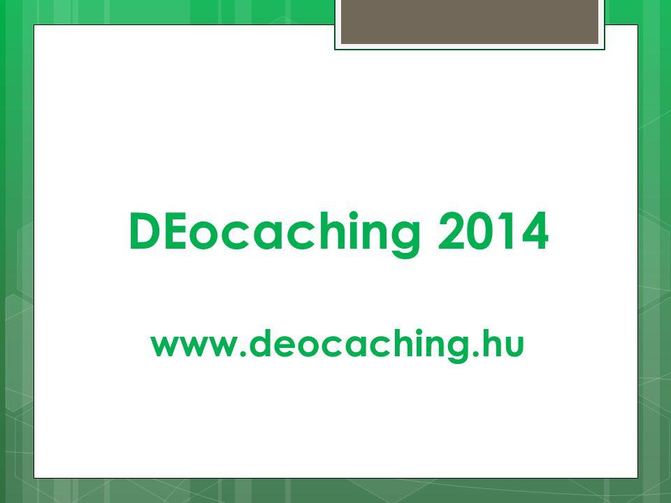 DEocaching 2014 www.deocaching.hu