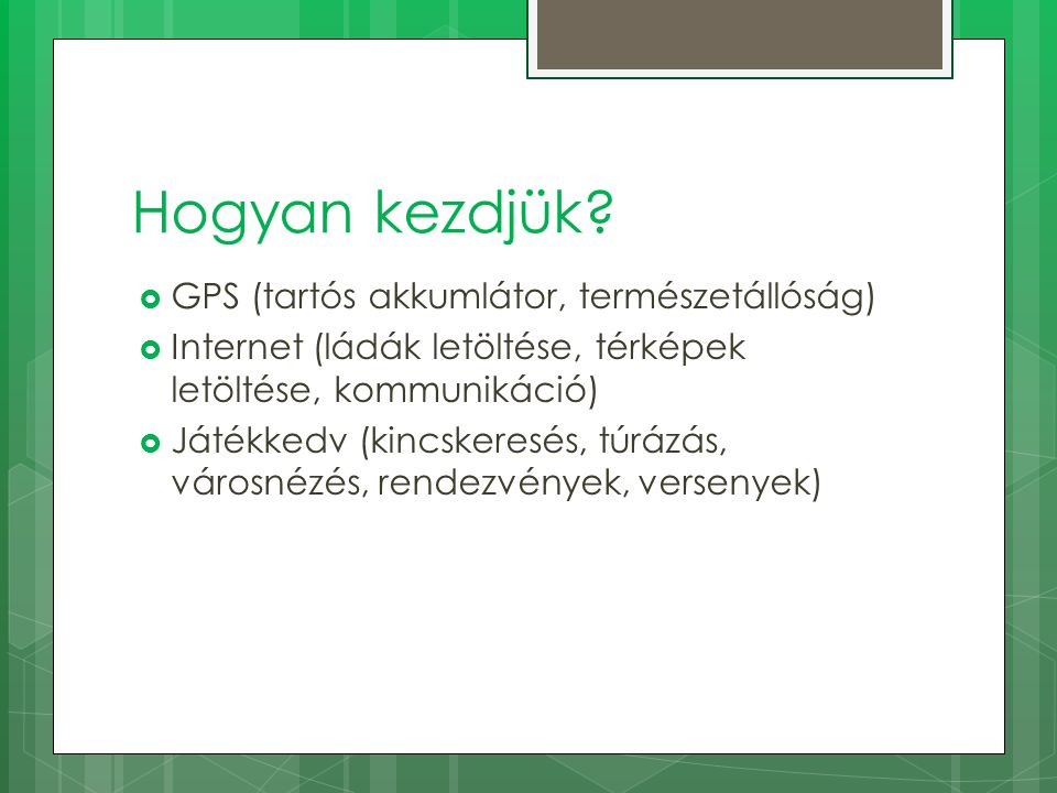 Hogyan kezdjük GPS (tartós akkumlátor, természetállóság)