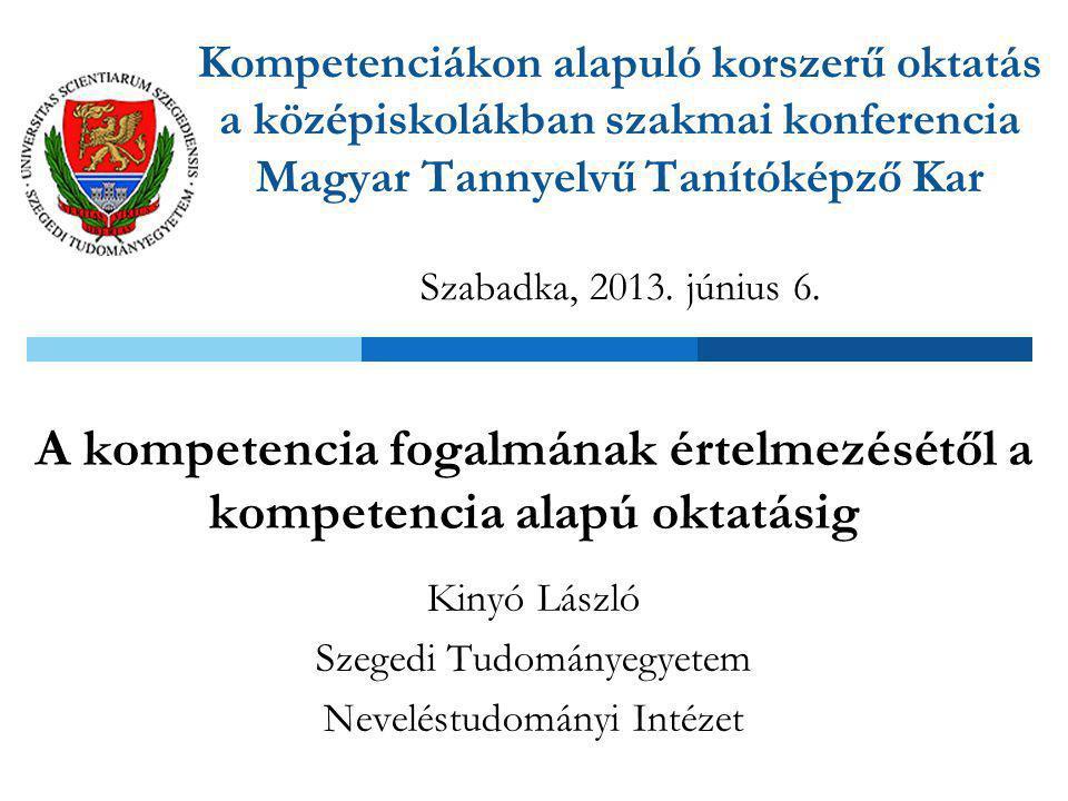 A kompetencia fogalmának értelmezésétől a kompetencia alapú oktatásig