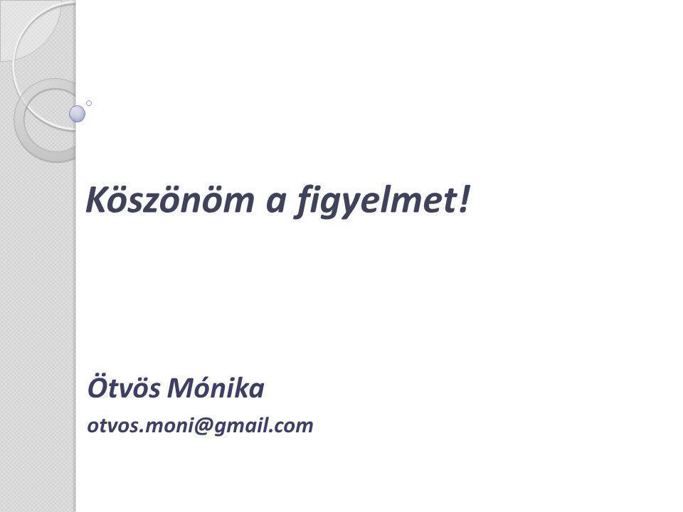Ötvös Mónika otvos.moni@gmail.com