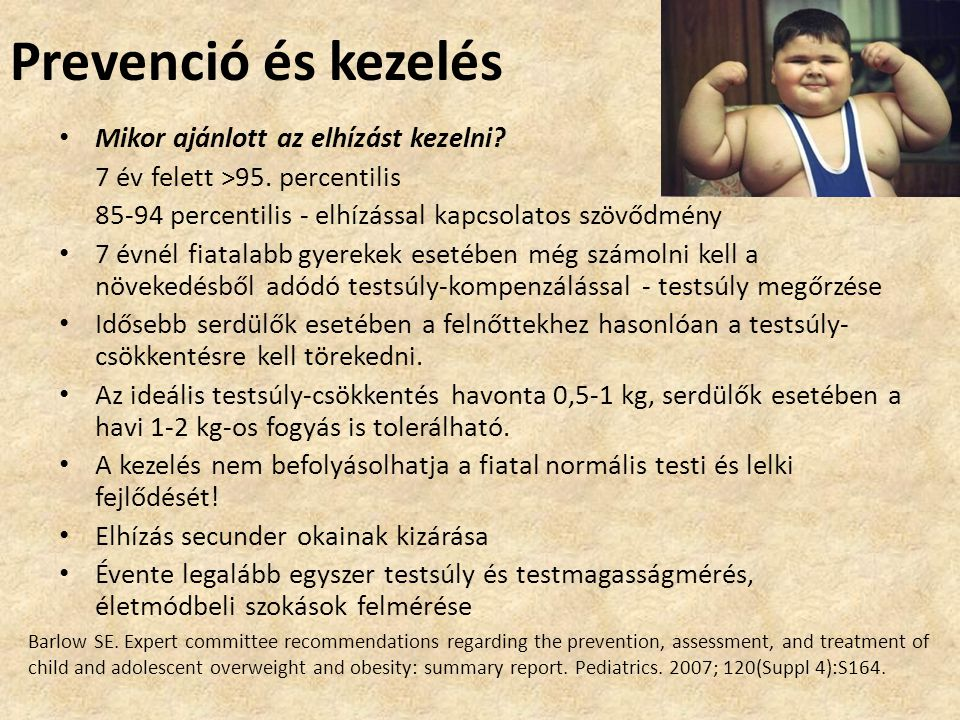 Prevenció és kezelés Mikor ajánlott az elhízást kezelni