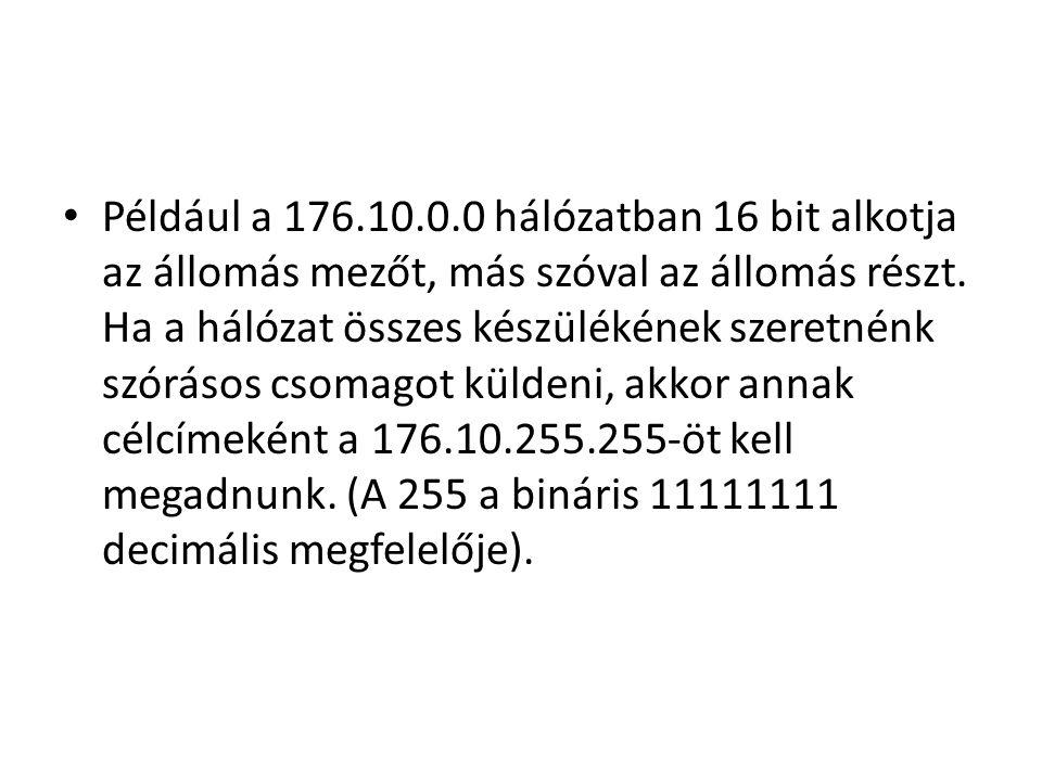 Például a 176.10.0.0 hálózatban 16 bit alkotja az állomás mezőt, más szóval az állomás részt.