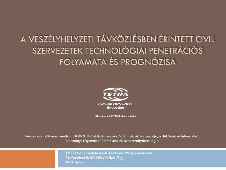 A Veszélyhelyzeti Távközlésben érintett civil szervezetek technológiai penetrációs folyamata és prognózisa
