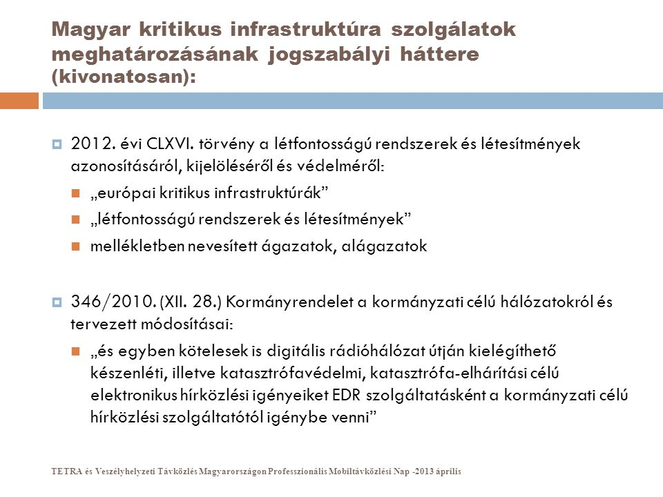Magyar kritikus infrastruktúra szolgálatok meghatározásának jogszabályi háttere (kivonatosan):