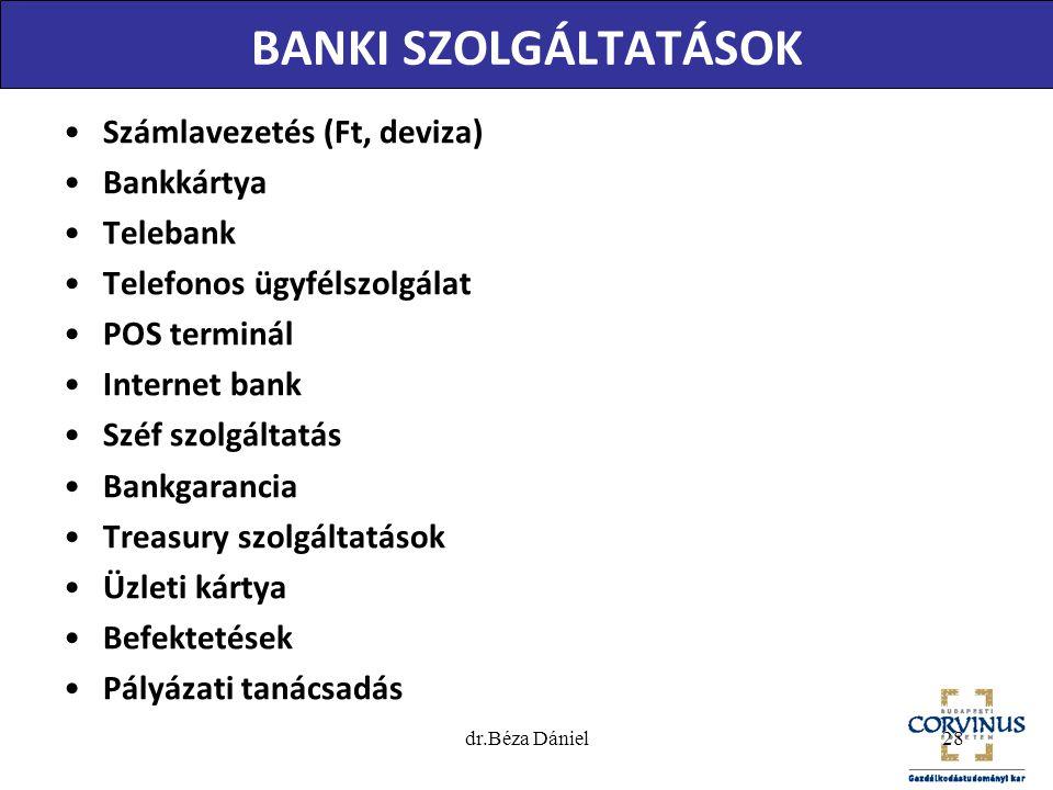 BANKI SZOLGÁLTATÁSOK Számlavezetés (Ft, deviza) Bankkártya Telebank