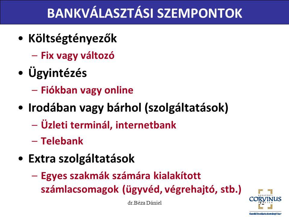 BANKVÁLASZTÁSI SZEMPONTOK