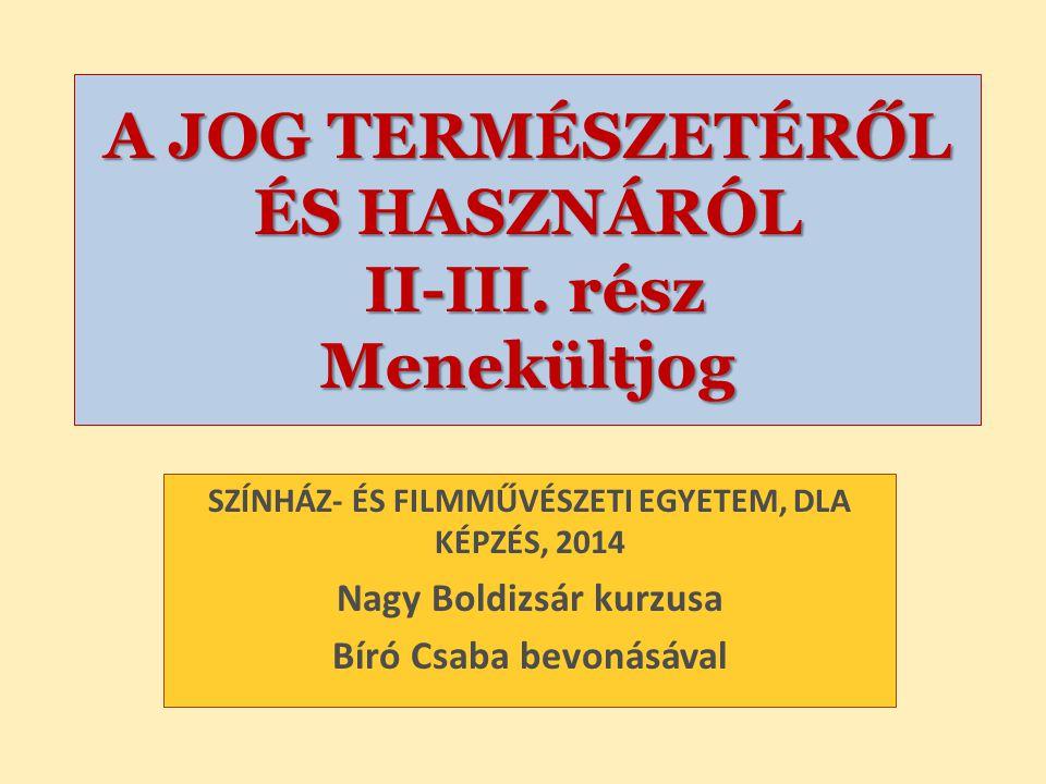 A JOG TERMÉSZETÉRŐL ÉS HASZNÁRÓL II-III. rész Menekültjog